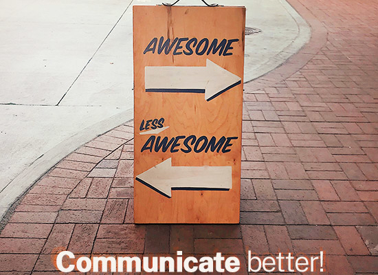 Are you communicating or miscommunicating?