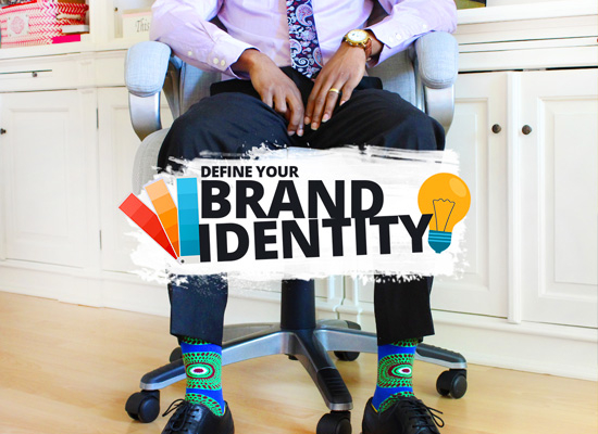 WHY YOU NEED TO DEFINE YOUR BRAND IDENTITY