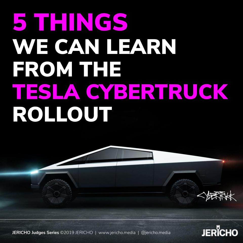 5 Things We Can Learn From The Tesla Cybertruck Rollout - Title - JERICHO blogpost